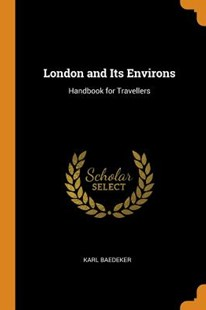 London and Its Environs by Karl Baedeker (9780343908683) - PaperBack - Modern & Contemporary Fiction General Fiction