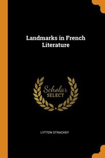 Landmarks in French Literature by Lytton Strachey (9780343985806) - PaperBack - Modern & Contemporary Fiction Literature