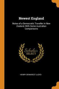 Newest England by Henry Demarest Lloyd (9780344103964) - PaperBack - Business & Finance
