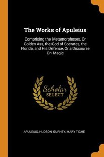 The Works of Apuleius by Apuleius, Hudson Gurney, Mary Tighe (9780344119941) - PaperBack - History