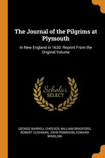 The Journal of the Pilgrims at Plymouth by George Barrell Cheever, William Bradford, Robert Cushman (9780344155369) - PaperBack - History