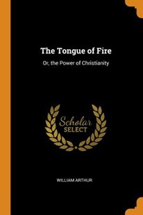 The Tongue of Fire by William Arthur (9780344161865) - PaperBack - History