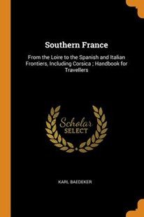 Southern France by Karl Baedeker (9780344163845) - PaperBack - History