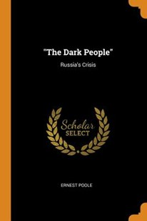 The Dark People by Ernest Poole (9780344173806) - PaperBack - History European