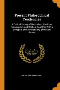 Present Philosophical Tendencies by Ralph Barton Perry (9780344191251) - PaperBack - Reference