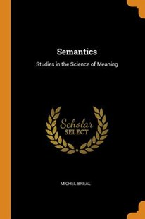 Semantics by Michel Breal (9780344205934) - PaperBack - Reference