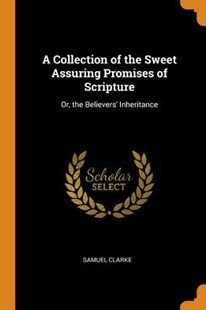 A Collection of the Sweet Assuring Promises of Scripture by Samuel Clarke (9780344209857) - PaperBack - Religion & Spirituality
