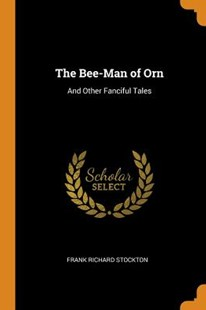 The Bee-Man of Orn by Frank Richard Stockton (9780344296239) - PaperBack - Modern & Contemporary Fiction Literature