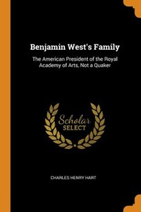 Benjamin West's Family by Charles Henry Hart (9780344449932) - PaperBack - Reference