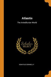Atlantis by Ignatius Donnelly (9780344879838) - PaperBack - History