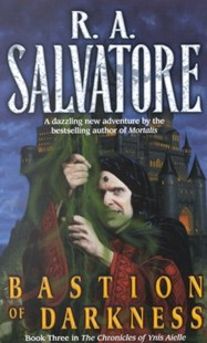 Bastion of Darkness by R. A. Salvatore, R. A. Salvatore (9780345421937) - PaperBack - Fantasy