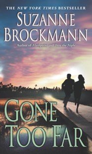 Gone Too Far by Suzanne Brockmann, Suzanne Brockmann (9780345456939) - PaperBack - Romance Modern Romance