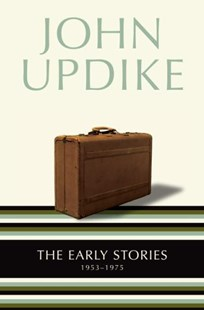 The Early Stories by John Updike (9780345463364) - PaperBack - Modern & Contemporary Fiction General Fiction