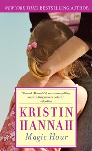 Magic Hour by Kristin Hannah (9780345467539) - PaperBack - Modern & Contemporary Fiction General Fiction