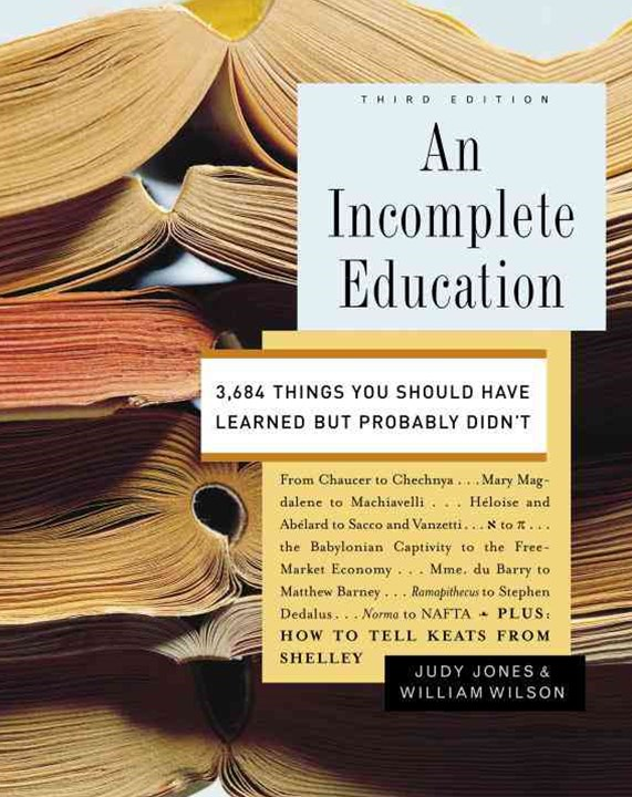 Incomplete Education (3Rd Edition), An