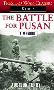 The Battle For Pusan by Addison Terry (9780345472625) - PaperBack - Biographies Military