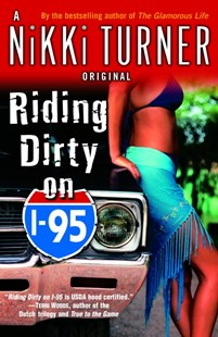 Riding Dirty On I-95 by Nikki Turner (9780345476845) - PaperBack - Modern & Contemporary Fiction General Fiction