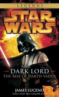 Dark Lord by James Luceno (9780345477330) - PaperBack - Modern & Contemporary Fiction General Fiction