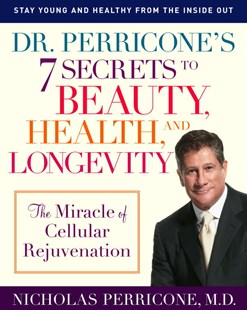 Dr. Perricone's 7 Secrets to Beauty, Health, and Longevity by Nicholas Perricone (9780345492463) - PaperBack - Art & Architecture Fashion & Make-Up