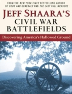 (ebook) Jeff Shaara's Civil War Battlefields - History Latin America
