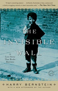 The Invisible Wall by Harry Bernstein (9780345496102) - PaperBack - Biographies General Biographies