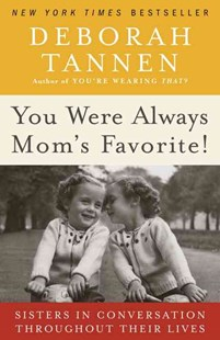 You Were Always Mom's Favorite! by Deborah Tannen (9780345496973) - PaperBack - Family & Relationships Family Dynamics
