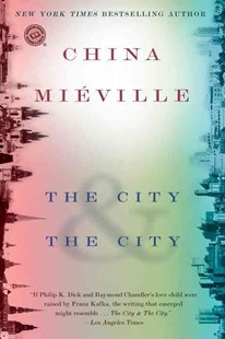 The City and the City by China Miéville (9780345497529) - PaperBack - Crime Mystery & Thriller