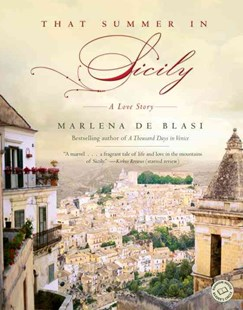 That Summer in Sicily by Marlena De Blasi (9780345497666) - PaperBack - Biographies General Biographies