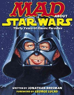 Mad About Star Wars by Jonathan Bresman, George Lucas (9780345501646) - PaperBack - Humour General Humour