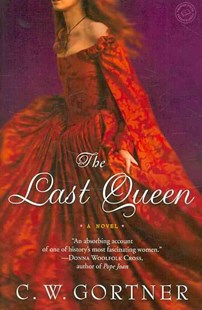 The Last Queen by C. W. Gortner (9780345501851) - PaperBack - Historical fiction