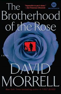 The Brotherhood of the Rose by David Morrell (9780345514516) - PaperBack - Adventure Fiction Modern