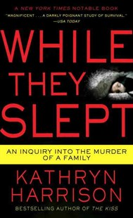 While They Slept by Kathryn Harrison (9780345516602) - PaperBack - Biographies General Biographies