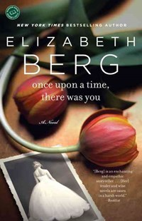 Once upon a Time, There Was You by Elizabeth Berg (9780345517326) - PaperBack - Crime Mystery & Thriller