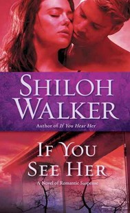 If You See Her by Shiloh Walker (9780345517548) - PaperBack - Crime Mystery & Thriller