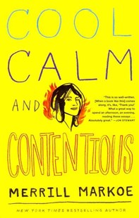 Cool, Calm and Contentious by Merrill Markoe (9780345518927) - PaperBack - Biographies General Biographies