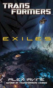 Transformers: Exiles by Alex Irvine (9780345519863) - PaperBack - Modern & Contemporary Fiction General Fiction