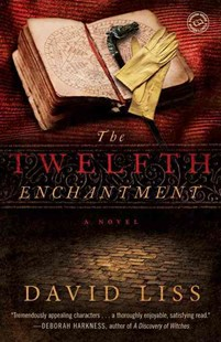 The Twelfth Enchantment by David Liss (9780345520180) - PaperBack - Crime Mystery & Thriller