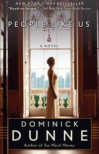 People Like Us by Dominick Dunne (9780345521040) - PaperBack - Modern & Contemporary Fiction General Fiction
