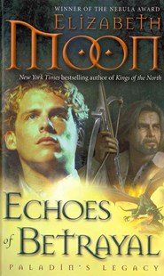 Echoes of Betrayal by Elizabeth Moon (9780345524188) - PaperBack - Adventure Fiction Modern
