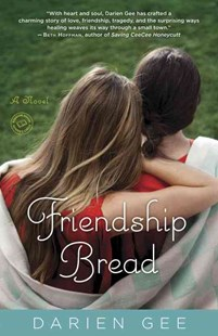 Friendship Bread by Darien Gee (9780345525352) - PaperBack - Modern & Contemporary Fiction General Fiction
