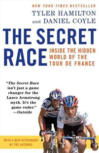 The Secret Race by Tyler Hamilton, Daniel Coyle (9780345530424) - PaperBack - Biographies General Biographies