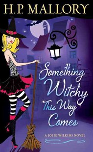 Something Witchy This Way Comes by H. P. Mallory (9780345531582) - PaperBack - Fantasy
