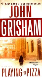 Playing for Pizza by John Grisham (9780345532053) - PaperBack - Modern & Contemporary Fiction General Fiction