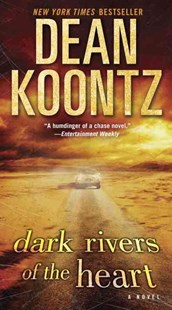 Dark Rivers of the Heart by Dean Koontz (9780345533036) - PaperBack - Crime Mystery & Thriller