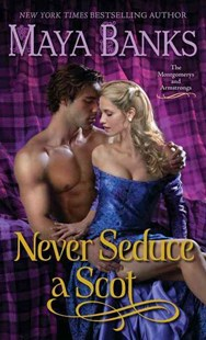 Never Seduce A Scot by Maya Banks (9780345533234) - PaperBack - Romance Erotica
