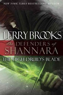 The High Druid's Blade by Terry Brooks (9780345540706) - HardCover - Adventure Fiction Modern