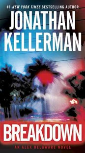 Breakdown by Jonathan Kellerman (9780345541420) - PaperBack - Crime Mystery & Thriller