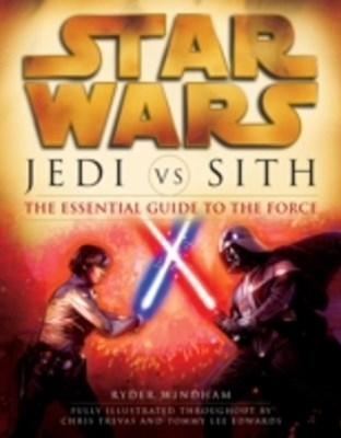 (ebook) Jedi vs. Sith: Star Wars: The Essential Guide to the Force