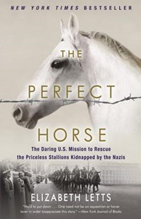 The Perfect Horse by Elizabeth Letts (9780345544827) - PaperBack - Biographies General Biographies