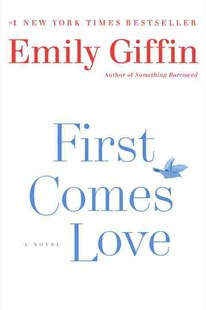 First Comes Love by Emily Giffin (9780345546944) - PaperBack - Modern & Contemporary Fiction General Fiction